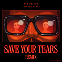 The Weeknd, Ariana Grande - Save Your Tears (Remix)