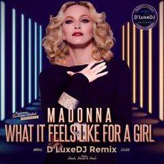 What It Feels Like For A Girl -  Stripped D'LuxeDJ Remix