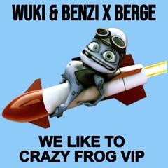 WUKI & BENZI x BERGE - We Like To Crazy Frog VIP