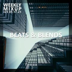 Weekly Mixup #23 - BEATS & BLENDS