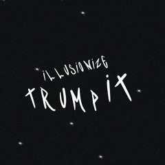 Illusionize - Trump It (Enigma Remix)