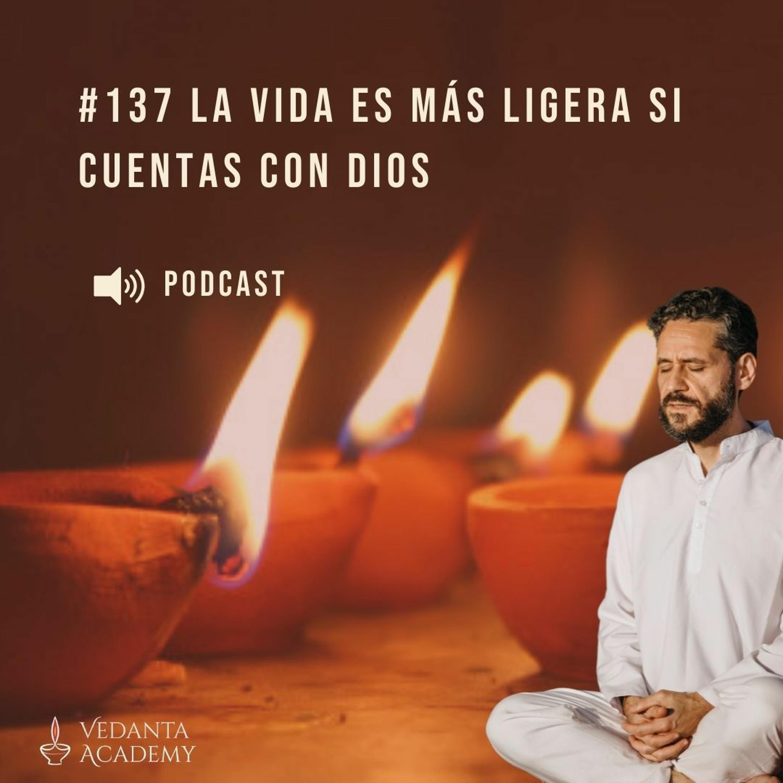 137 La vida es más ligera si cuentas con Dios