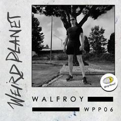 WEIRD PLANET PODCAST 06 - WALFROY