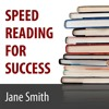 Speed Reading for Success: How to Find   Absorb and Retain the Information You Need for Success