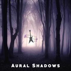 Aural Shadows