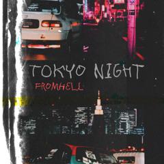 zFROMHELLz - TOKYO NIGHT