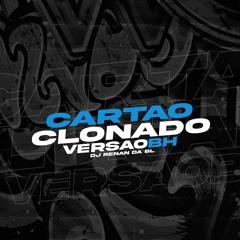 Cartao Clonado Feat Mc Bala7 - (versao Bh) - DJ RENAN DA BL