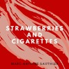 Download Strawberries And Cigarettes - Marc-Antoine Gauthier Mp3