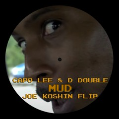 [Free DL] Capo Lee & D Double E - Mud (Joe Koshin Flip)
