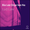 Bia Lee Onye Iwe Na