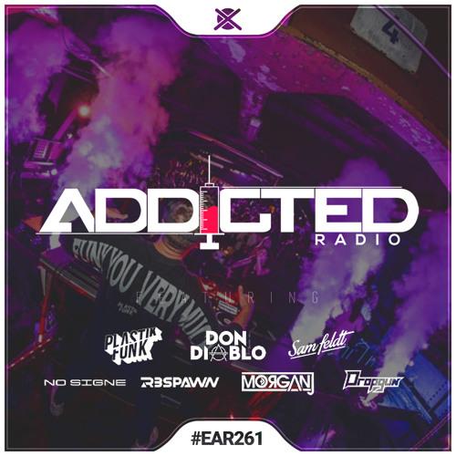 Addicted Radio #261