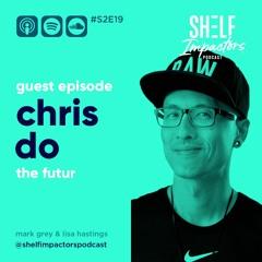#S2E19 Shelf Impactors™ Chris Do