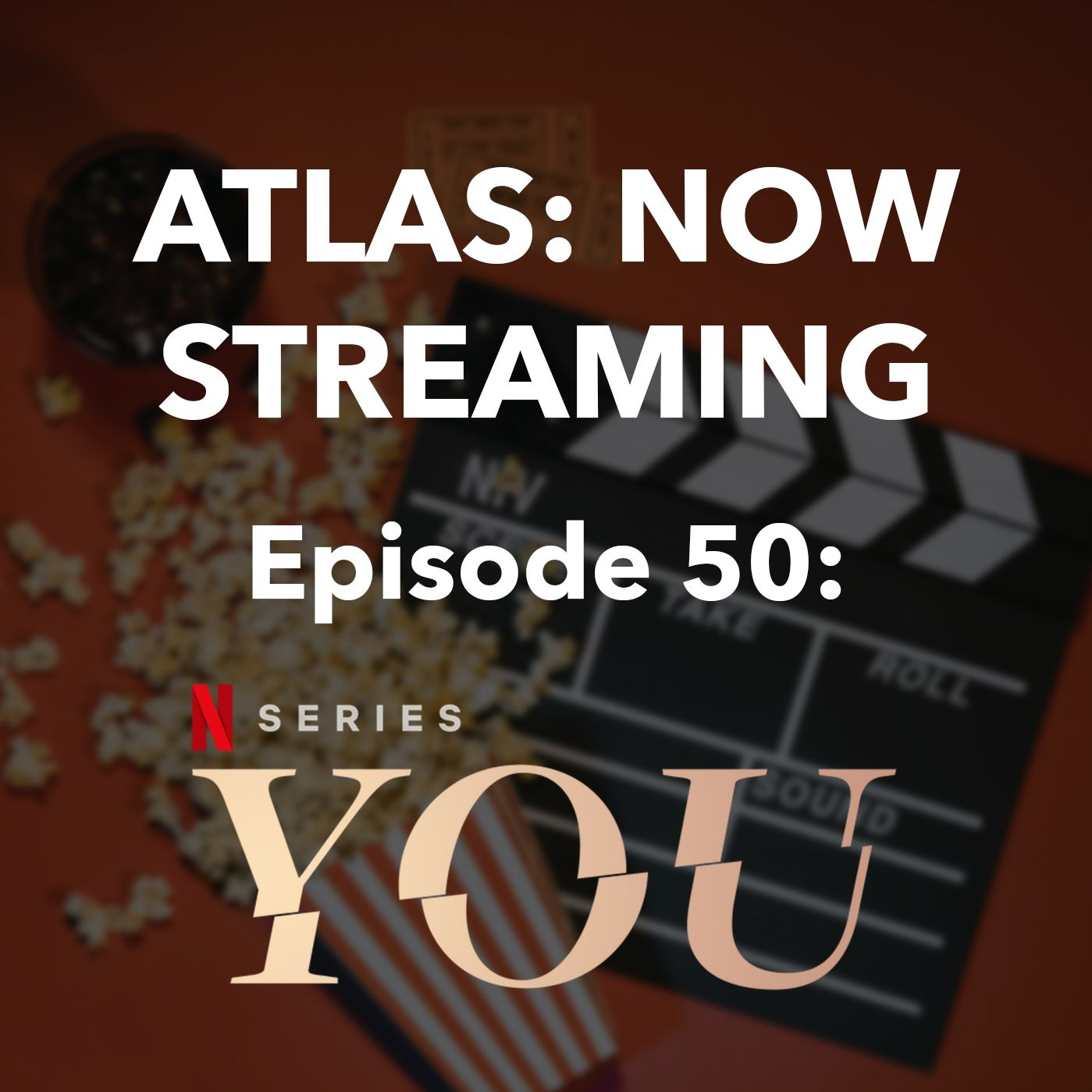 You, now on Netflix - Atlas Now Streaming 50