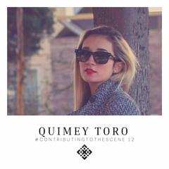 Contributing To The Scene #12 - Quimey Toro