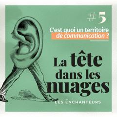 Épisode #5 - C'est quoi un territoire de communication ?