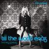 Till The World Ends (Varsity Team Radio Remix)
