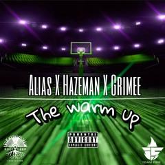 Alias X Hazeman X Grimee - THE WARM UP