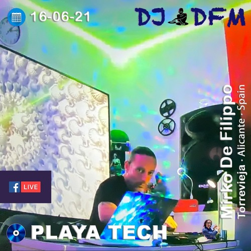 Early Morning 16 - 06 - 21 Playa Tech  Live  Mix Session - By DJ DFM