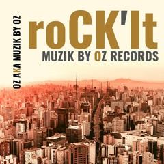 Rock It By Oz aka Muzik By Oz