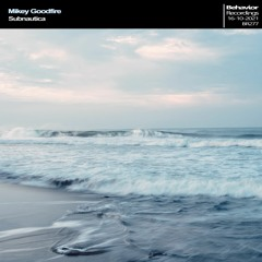 Mikey Goodfire - Subnautica EP (Out Now)