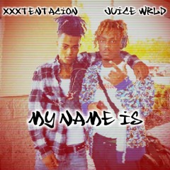 Juice Wrld X XXXTentacion - My Name Is (FAN MADE)