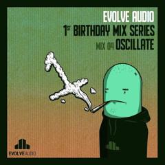 "Evolve Audio ""1st Birthday Mix Series"" 04 - Oscillate"