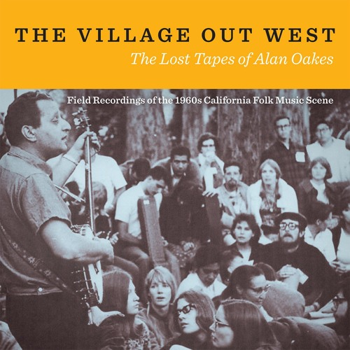 Selections from The Village Out West: The Lost Tapes of Alan Oakes [sampler]