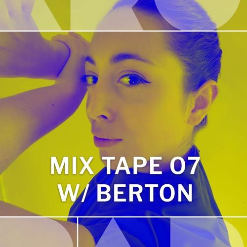 MIX TAPE 07 W/ BERTON