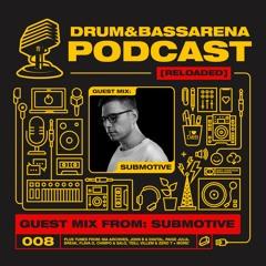 Drum&BassArena Podcast #008 w/ Submotive Guest Mix