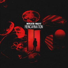Roger Skot - Reincarnation