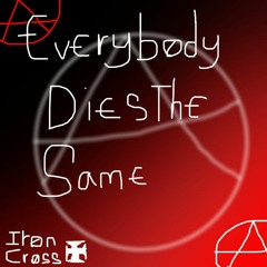 Everybody Dies the Same - Anarchist Song