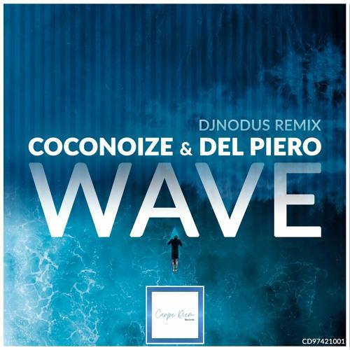 Coconoize & Del Piero - Wave (Dj Nodus remix)