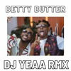 Download BETTY BUTTER ISLAND JAMSESH REMIX 2020 DJ YEAA Mp3
