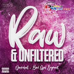RAW AND UNFILTERED THE MIXTAPE (BAD GYAL SEGMENT) ((STRICTLY DANCEHALL))
