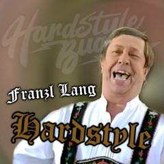 Franzl Lang - Einen Jodler hör i gern (Hardstyle Buamz Remix)