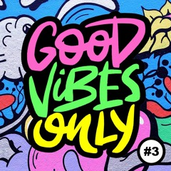 Good Vibes Only - Podcast Mix # 3 (September 2021)