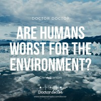 DD #201 - Are Humans Really the Worst Thing for the Environment?