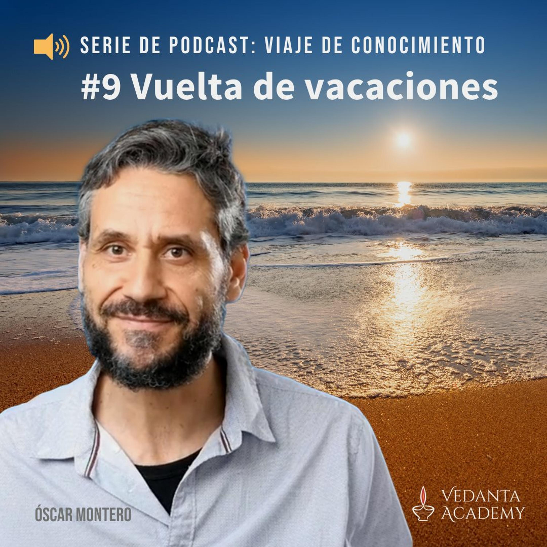 9 Vuelta de vacaciones
