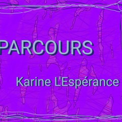 Mon Parcours par Karine L'Espérance