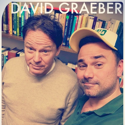 AEWCH 99: DAVID GRAEBER or SUPERNATURAL POLITICS