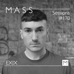MASS Sessions #170   EXIX