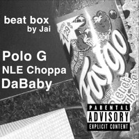 BEAT BOX! Polo G Nle Choppa DaBaby