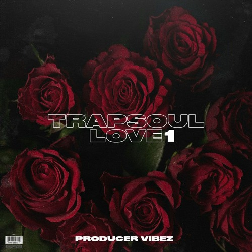 TRAPSOUL LOVE 1   PRODUCERVIBEZ.COM