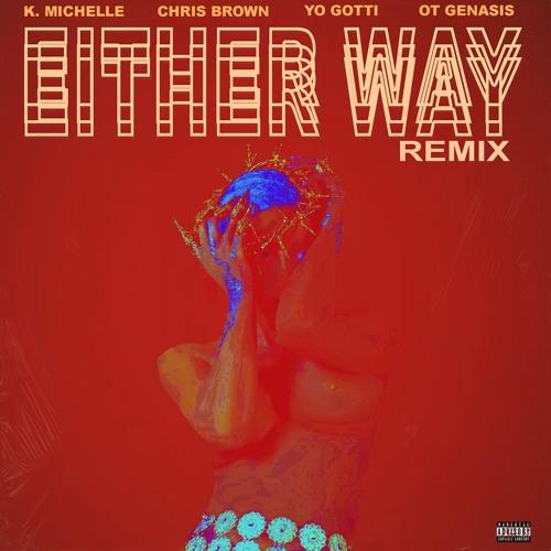 Either Way (feat. Chris Brown, Yo Gotti, O.T. Genasis) (Remix)