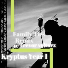 Kryptusyear 1 ft. trevor voltorz - Family ties remix