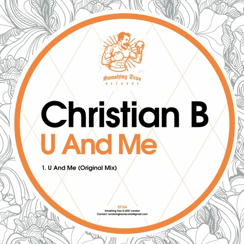 CHRISTIAN B - U And Me [ST154] 26th March 2021