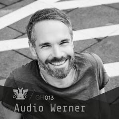 GH013 ::: Audio Werner