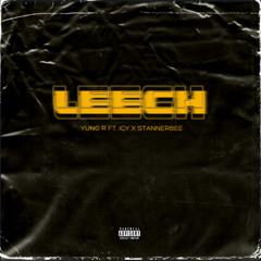 Leech (feat. Icy & Stannerbee)