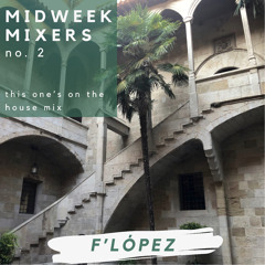 Midweek Mixers no. 2 - this one's on the house mix
