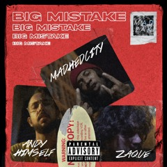 Big Mistake - Mad Hed City x Andy Himself x Zaque [MAD PAK]